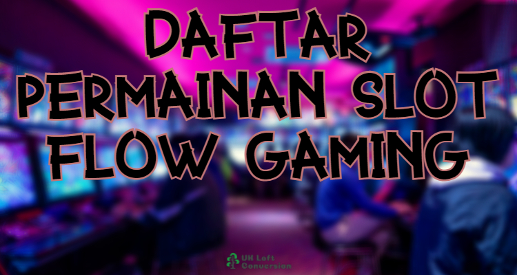 Daftar Permainan Slot Flow Gaming